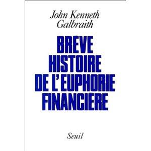 CorteX_Galbraith_euphorie_financiere
