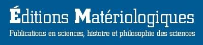 Éditions Matériologiques alimentent ton esprit critique