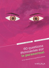 Parution de «60 questions étonnantes sur le paranormal», de Jean-Michel Abrassart