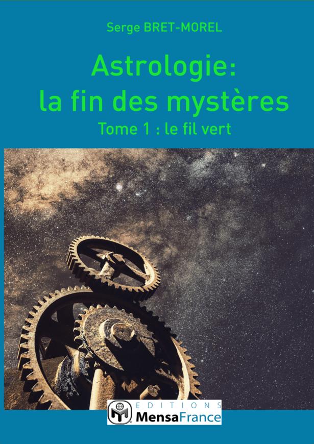 Astrologie : la fin des mystères – un incontournable de Serge Bret-Morel
