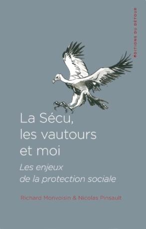 Livre – Parution de «La sécu, les vautours et moi», de R. Monvoisin et N. Pinsault